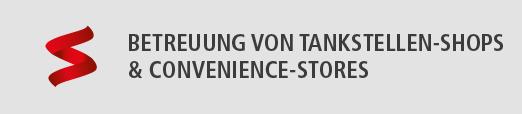 Betreuung von Tankstellen-Shops & Convenience-Stores